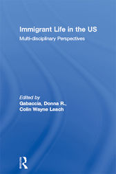 Immigrant Life in the US by Donna R. Gabaccia