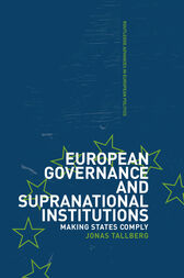European Governance and Supranational Institutions by Jonas Tallberg