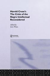The Crisis of the Negro Intellectual Reconsidered by Jerry G. Watts