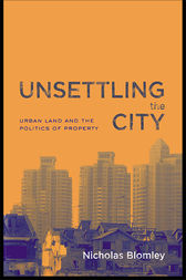 Unsettling the City by Nicholas Blomley