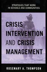 Crisis Intervention and Crisis Management by Rosemary A. Thompson