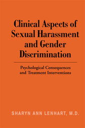 Clinical Aspects of Sexual Harassment and Gender Discrimination by Sharyn Ann Lenhart