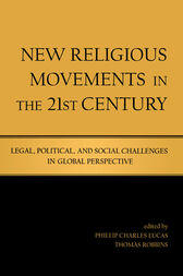 New Religious Movements in the Twenty-First Century by Phillip Charles Lucas