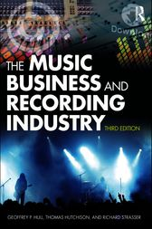 The Music Business and Recording Industry by Geoffrey P Hull