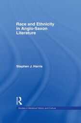 Race and Ethnicity in Anglo-Saxon Literature by Stephen Harris