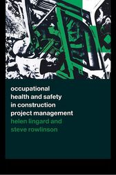 Occupational Health and Safety in Construction Project Management by Helen Lingard
