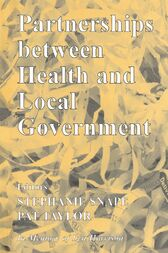 Partnerships Between Health and Local Government by Stephanie Snape
