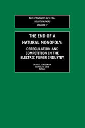 The End of a Natural Monopoly by Daniel H. Cole