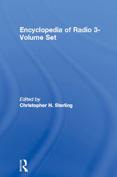 Encyclopedia of Radio 3-Volume Set by Christopher H. Sterling