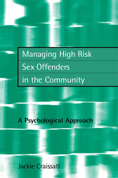 Managing High Risk Sex Offenders in the Community by Jackie Craissati