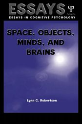 Space, Objects, Minds and Brains by Lynn C. Robertson