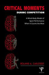 Critical Moments During Competition by Roland A. Carlstedt