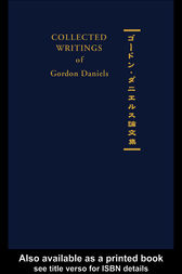 Collected Writings of Gordon Daniels by Gordon Daniels