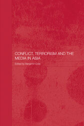 Conflict, Terrorism and the Media in Asia by Benjamin Cole