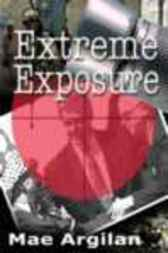 Extreme Exposure by Mae Argilan