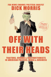 Off with Their Heads by Dick Morris