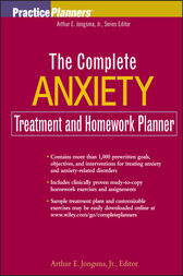 The Complete Anxiety Treatment and Homework Planner by Arthur E. Jongsma