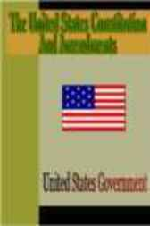 The United States Constitution and Amendments by unknown