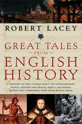 Great Tales from English History by Robert Lacey