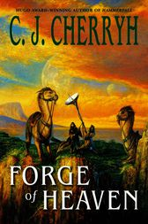 Forge of Heaven by C. J. Cherryh