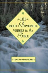 101 Most Powerful Verses in the Bible by Steven Rabey