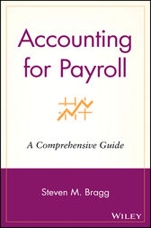 Accounting for Payroll by Steven M. Bragg