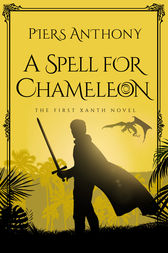 A Spell for Chameleon (Original Edition) by Piers Anthony