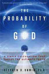 The Probability of God by Stephen D. Unwin