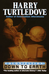 Down to Earth (Colonization, Book Two) by Harry Turtledove