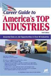 Career Guide to America's Top Industries, 6th Ed by U.S. Department of Labor