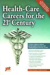 Health Care Careers for the 21st Century by Dr. Saul Wischnitzer