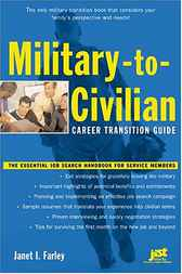 Military-to-Civilian Career Transition Guide by Janet l. Farley