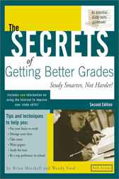Secrets of Getting Better Grades, 2e by Brian Marshall