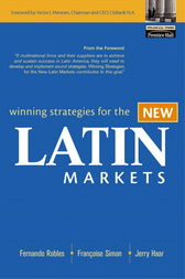 Winning Strategies for the New Latin Markets by Fernando Robles