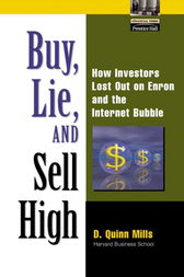 Buy, Lie, and Sell High by D. Quinn Mills
