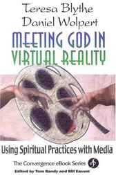 Meeting God in Virtual Reality by Teresa Blythe