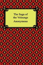 The Saga of the Volsungs by Anonymous
