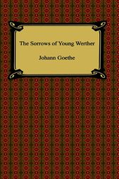 The Sorrows of Young Werther by Johann Goethe