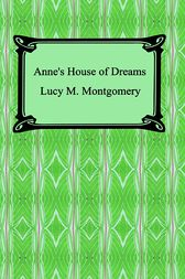 Anne's House of Dreams by Lucy M. Montgomery