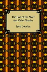 The Son Of The Wolf and Other Tales by Jack London