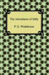The Adventures of Sally by P. G. Wodehouse