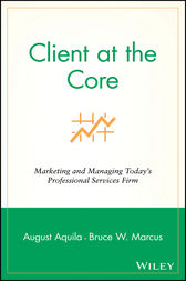 Client at the Core by August J. Aquila
