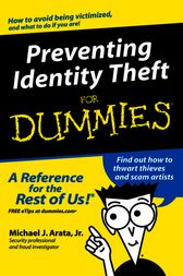 Preventing Identity Theft For Dummies by Michael J. Arata