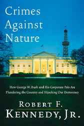 Crimes Against Nature by Robert F. Kennedy