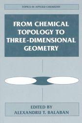 From Chemical Topology to Three-Dimensional Geometry by Alexandru T. Balaban