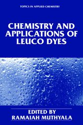 Chemistry and Applications of Leuco Dyes by Ramaiah Muthyala