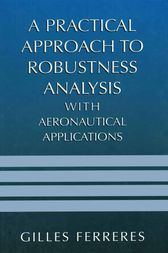 A Practical Approach to Robustness Analysis with Aeronautical Applications by Gilles Ferreres