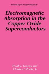 Electromagnetic Absorption in the Copper Oxide Superconductors by Frank J. Owens