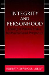 Integrity and Personhood by Erich E.H. Loewy