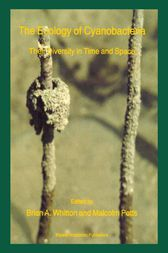 The Ecology of Cyanobacteria by B.A. Whitton